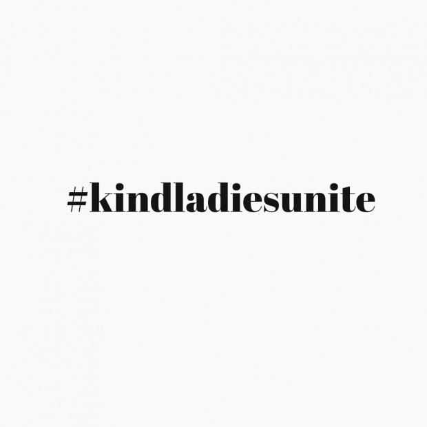 #kindladiesunite