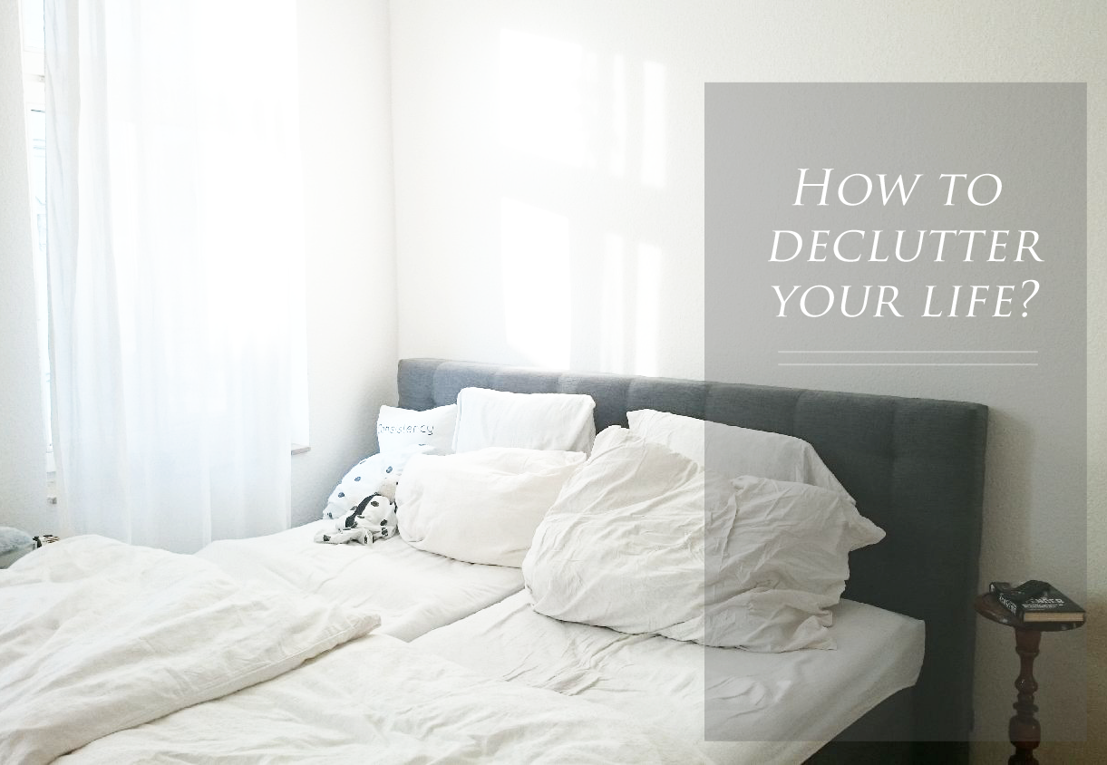 How to declutter your life? | Wie entrümpel ich mein Leben?